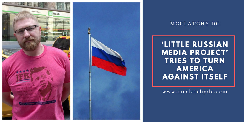 'Little Russian media project' tries to turn America against itself - McClatchy DC Bureau