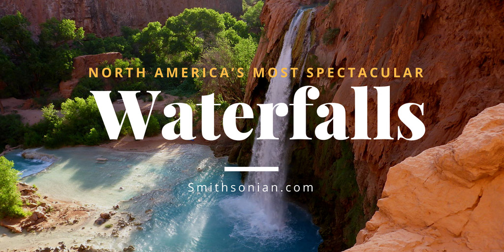 North America's Most Spectacular Waterfalls - Smithsonian Magazine