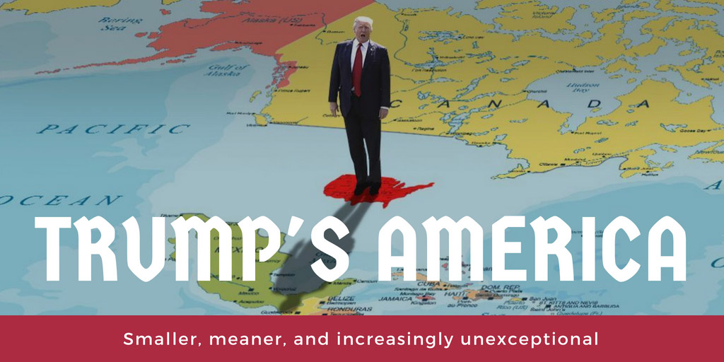 Trump's America: Smaller, meaner, and increasingly unexceptional - The Week