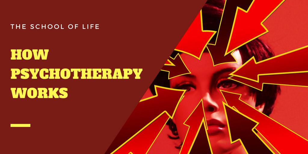 How Psychotherapy Works - The School of Life