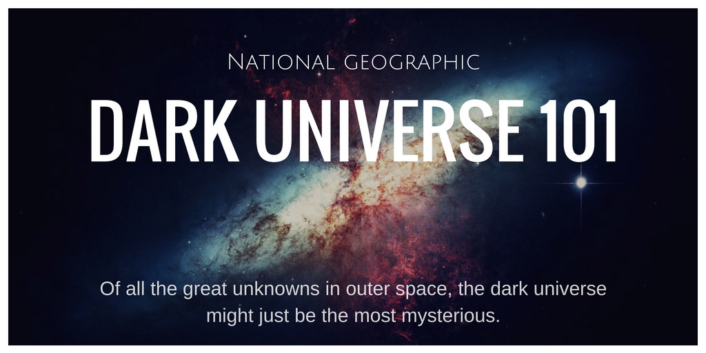 Dark Universe 101 - National Geographic