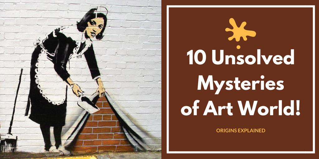 10 UNSOLVED Mysteries Of The Art World - Origins Explained