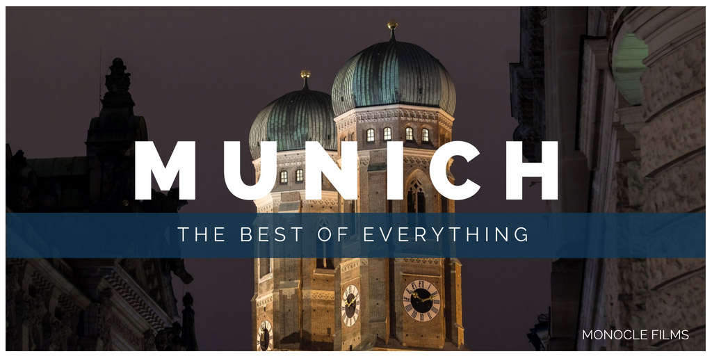 Munich: the best of everything - Monocle Films
