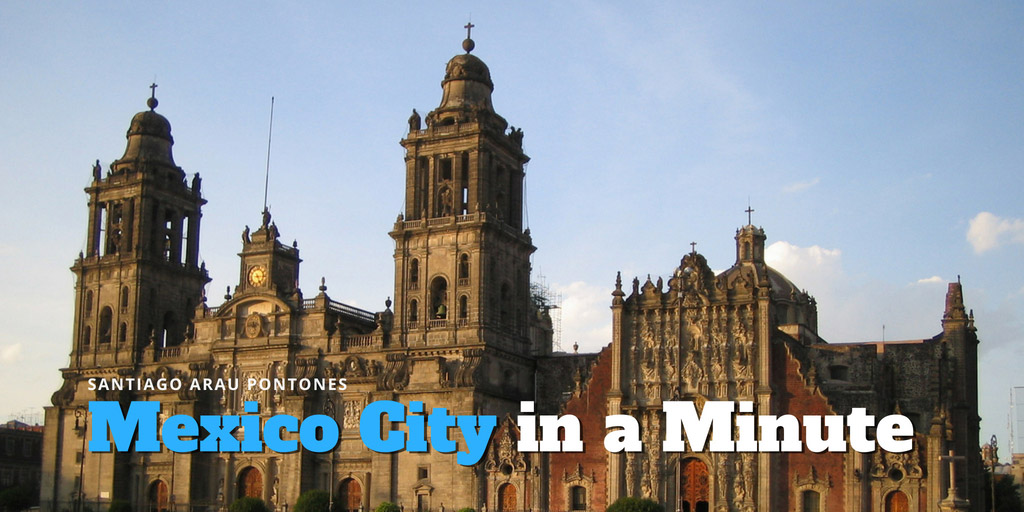 Mexico City in a minute - Santiago Arau Pontones