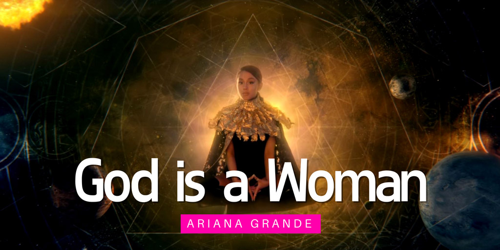 God Is a Woman - Ariana Grande - Ariana Grande