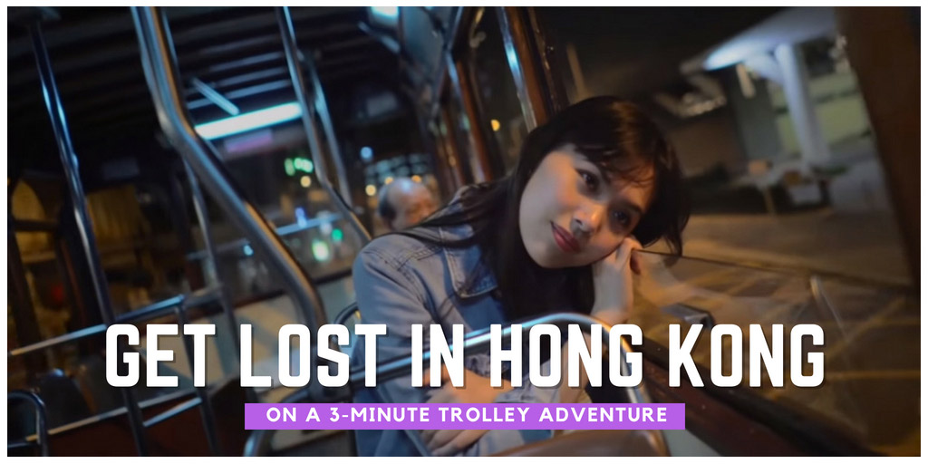 Get Lost in Hong Kong on a 3-Minute Trolley Adventure - National Geographic