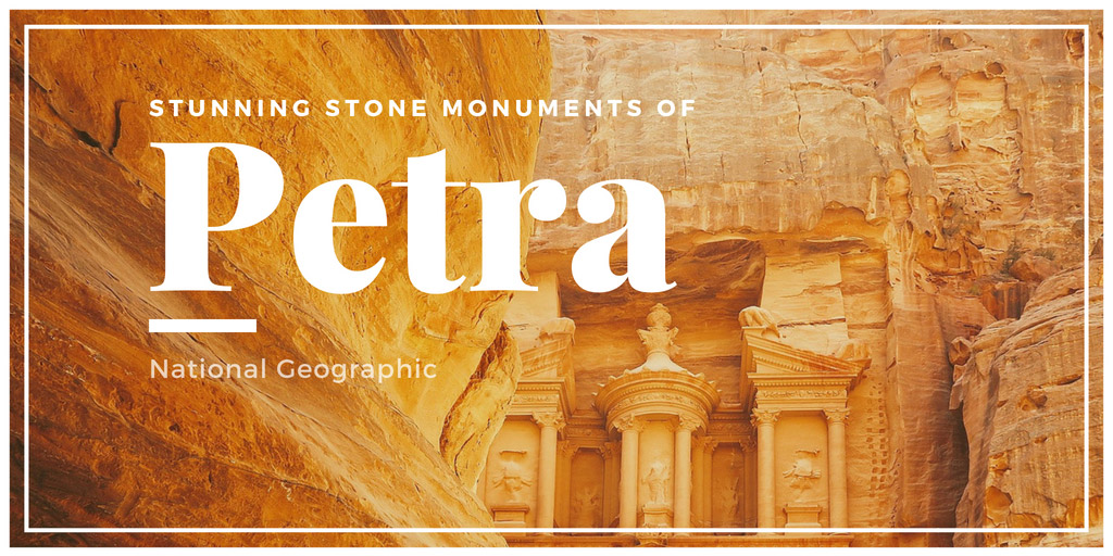 Stunning Stone Monuments of Petra - National Geographic