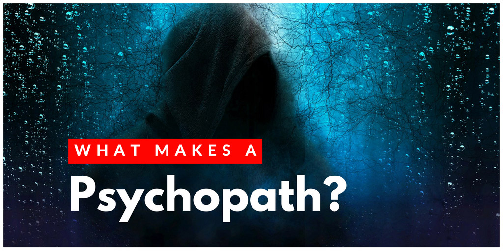 What Makes A Psychopath? - Newsweek