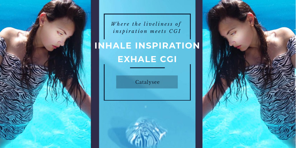 INHALE INSPIRATION. EXHALE CGI. - Catalysee