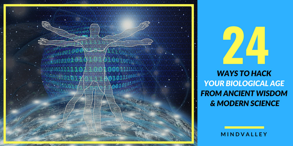 24 Ways To Hack Your Biological Age From Ancient Wisdom & Modern Science - A-Fest by Mindvalley