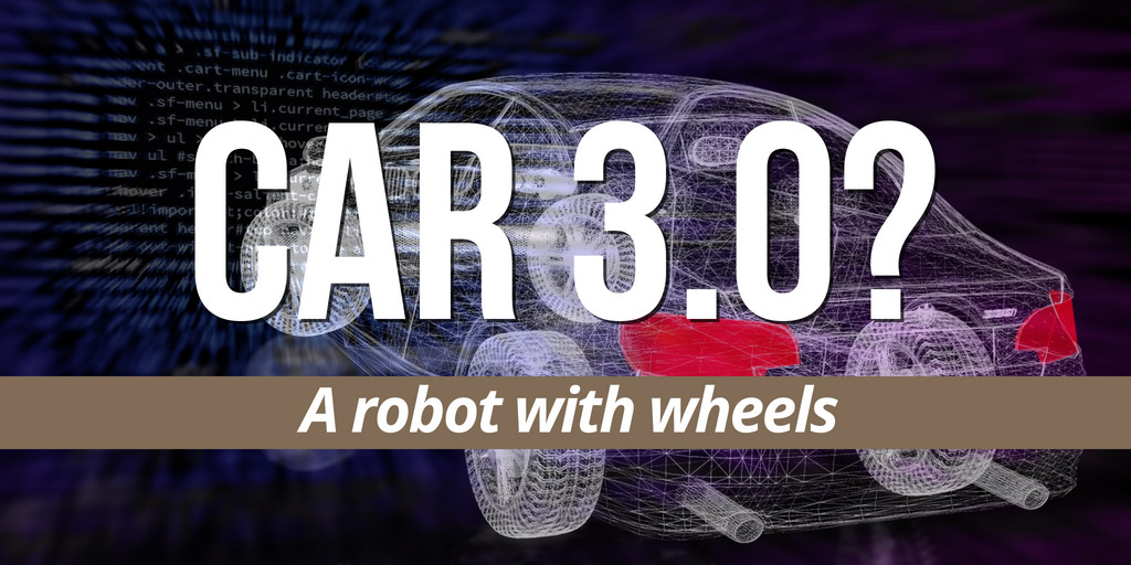 Car 3.0? A Robot With Wheels - Insights by Stanford Business
