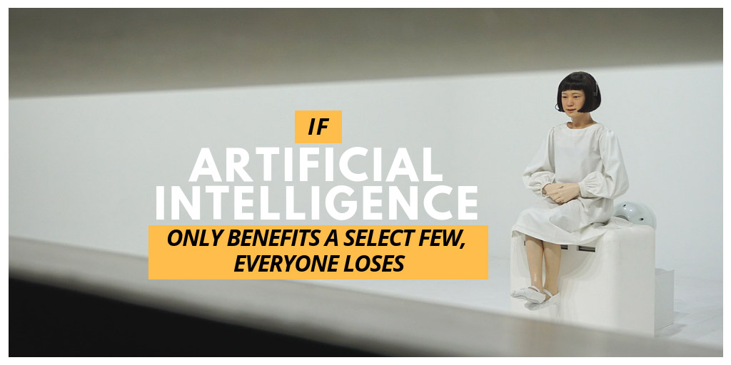 If Artificial Intelligence Only Benefits a Select Few, Everyone Loses - Futurism