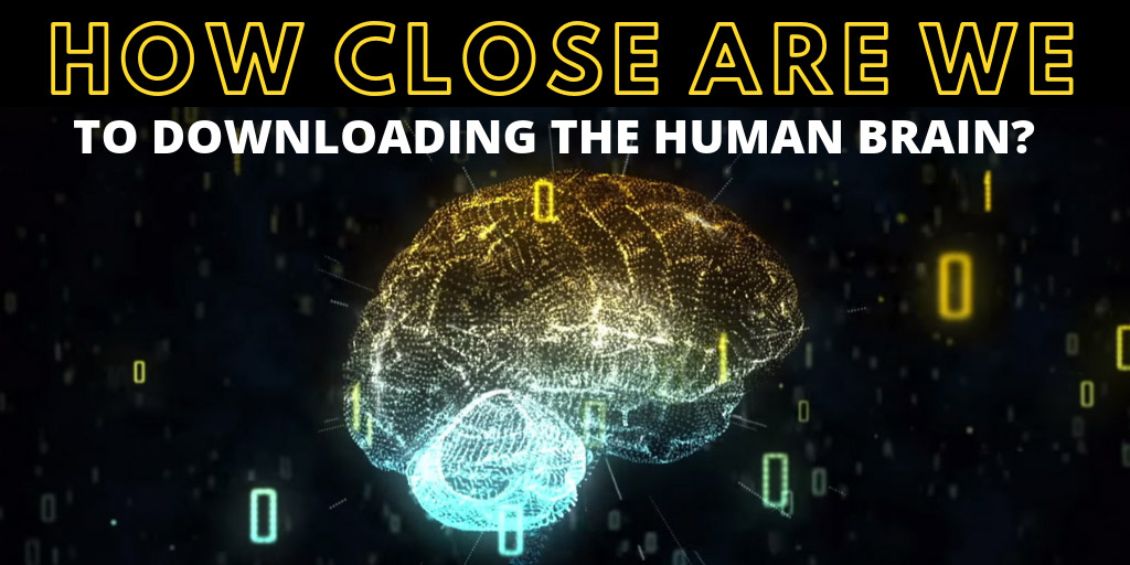 How Close Are We to Downloading the Human Brain? - Seeker