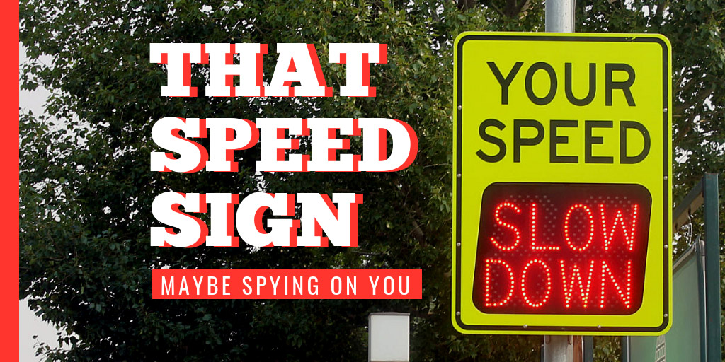 That sign telling you how fast you're driving may be spying on you - Quartz