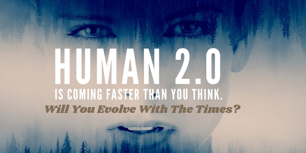 Human 2.0 Is Coming Faster Than You Think. Will You Evolve With The Times? - Forbes