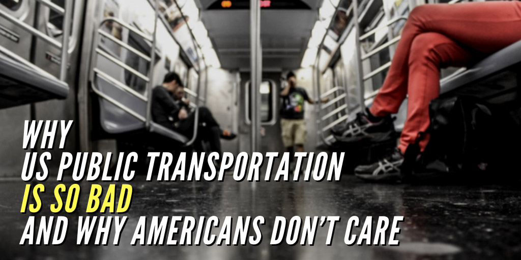 Why US public transportation is so bad - and why Americans don't care - Vox