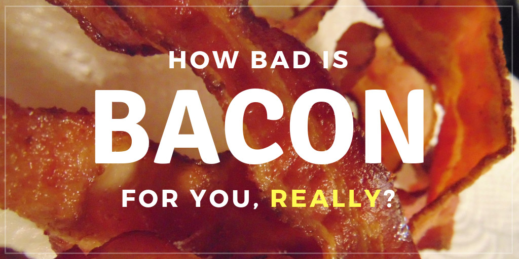How Bad Is Bacon for You, Really? - Live Science