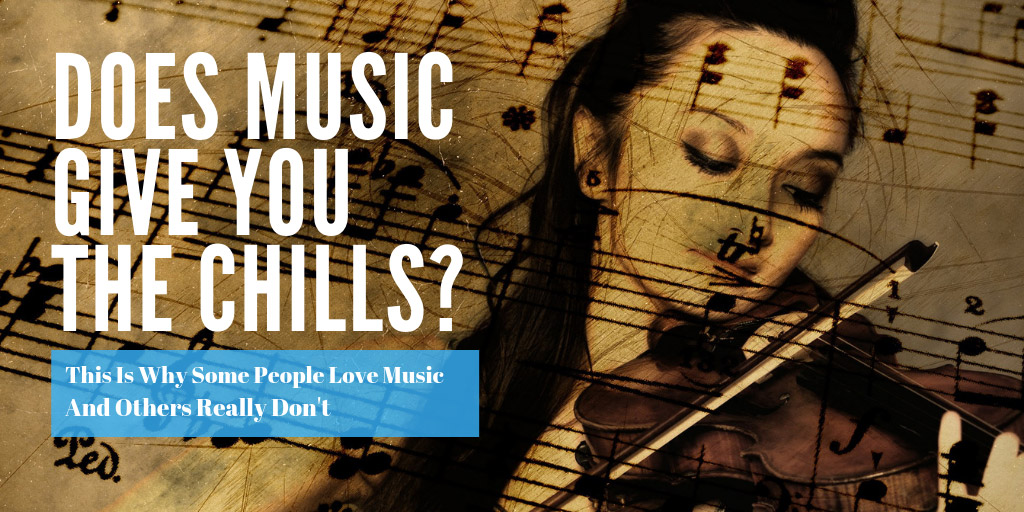 Does music give you the chills? - Inverse