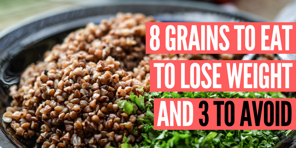8 Grains to Eat to Lose Weight and 3 to Avoid - BRIGHT SIDE