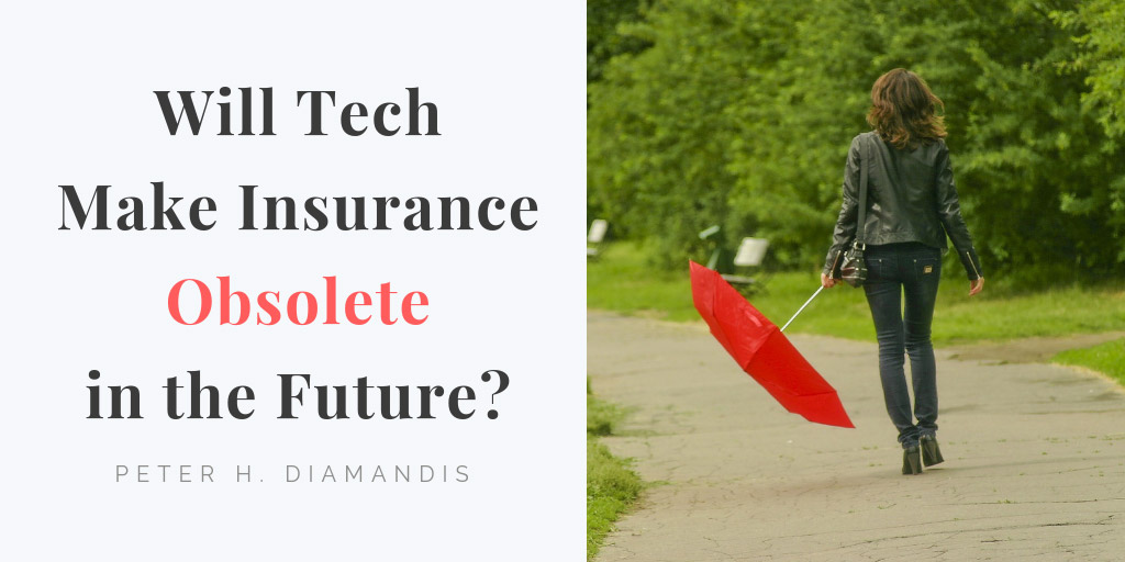 Will Tech Make Insurance Obsolete in the Future? - SingularityHub