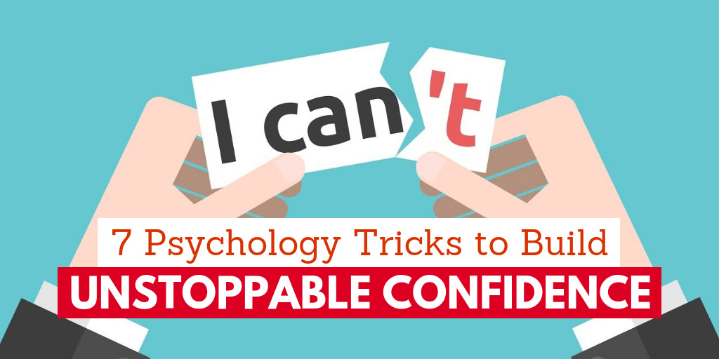 7 Psychology Tricks to Build Unstoppable Confidence - TopThink