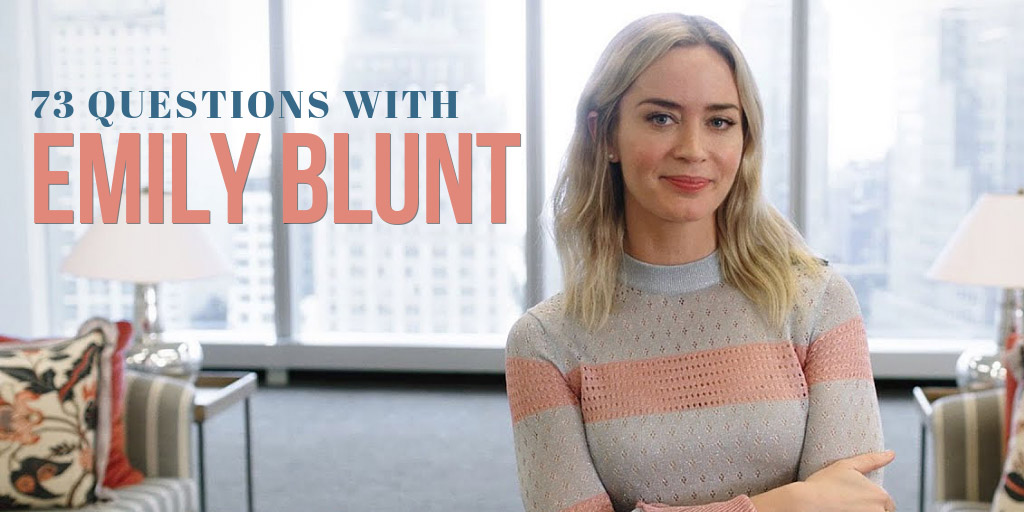 73 Questions With Emily Blunt - Vogue