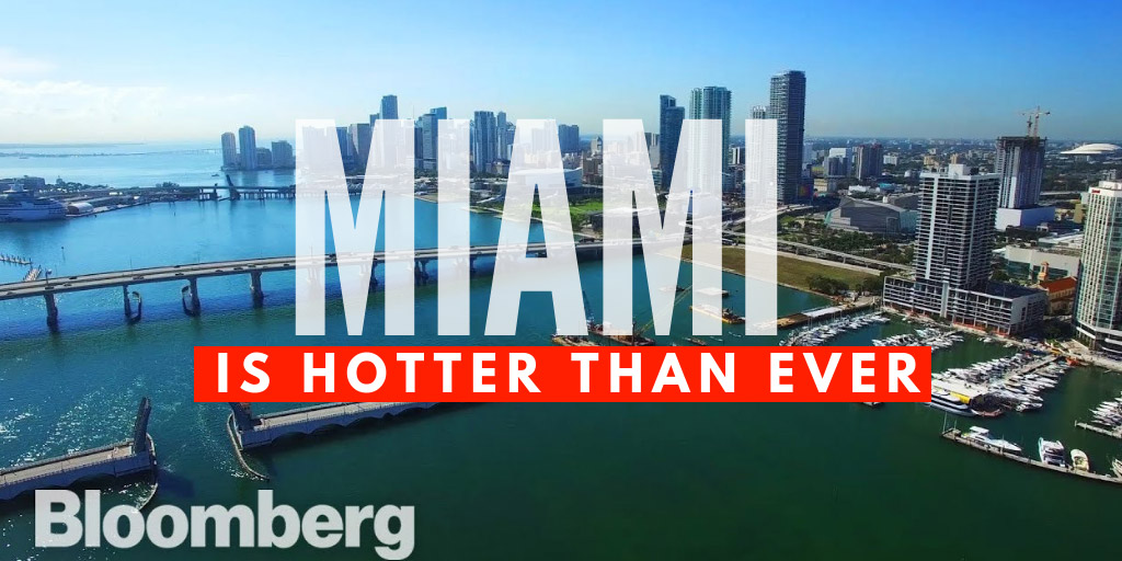 Miami is Hotter Than Ever - Bloomberg