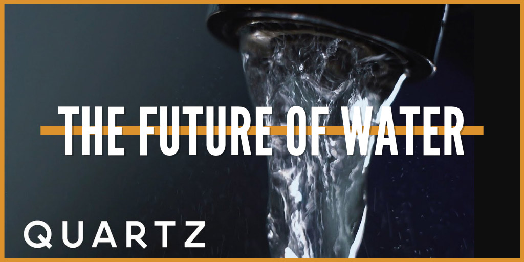 The Future of Water - Quartz