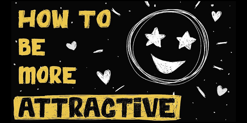How to be more attractive using simple psychology - Practical Psychology