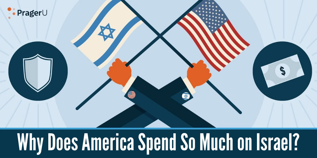 Why Does America Spend So Much on Israel? - PragerU