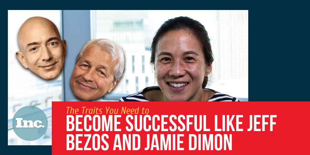 The Traits You Need to Become Successful like Jeff Bezos and Jamie Dimon - Inc.