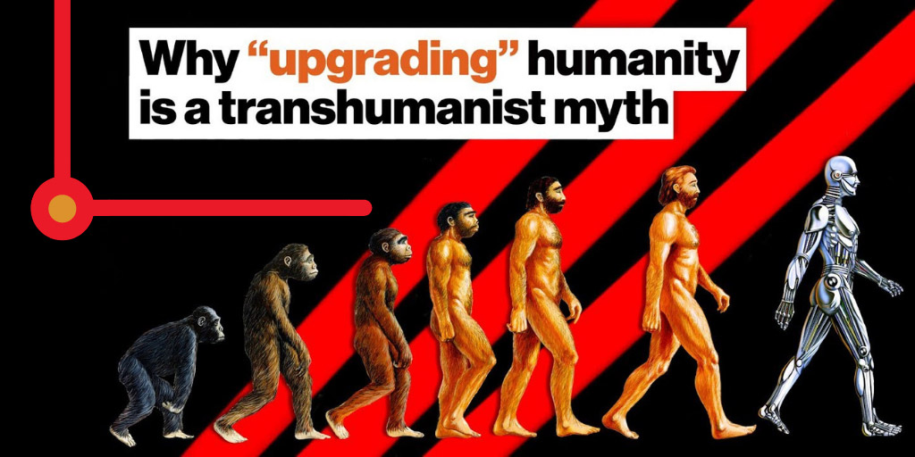 Why 'upgrading' humanity is a transhumanist myth - Big Think