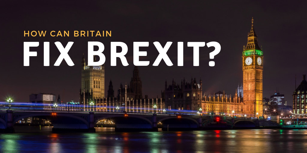 How can Britain fix Brexit?
