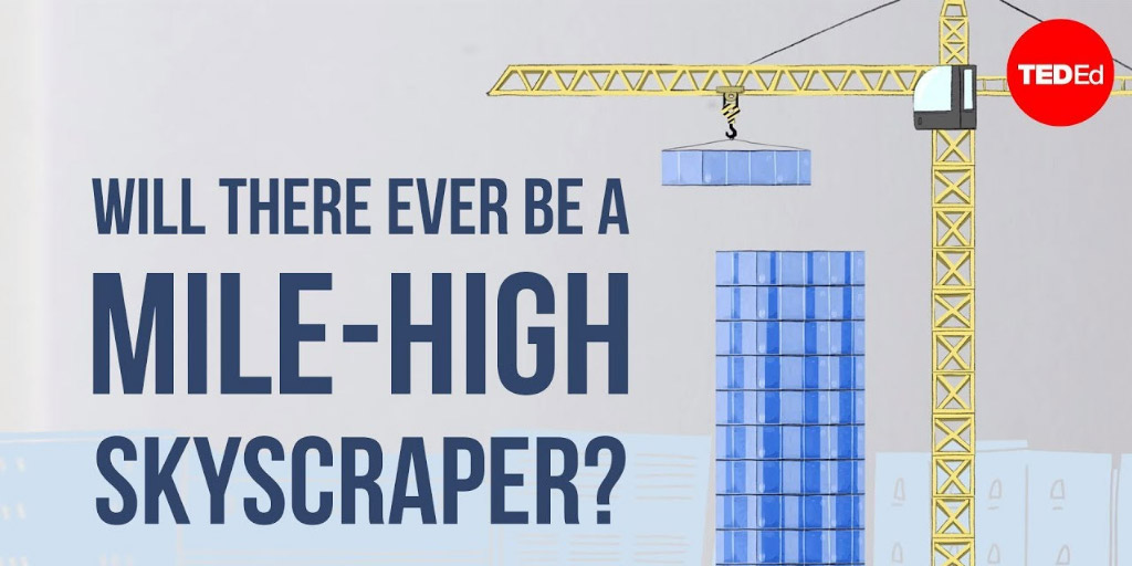 Will there ever be a mile-high skyscraper? - Stefan Al - TED-Ed