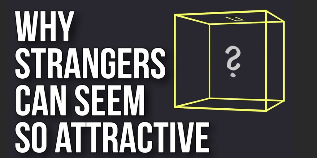 Why Strangers Can Seem so Attractive - The School of Life