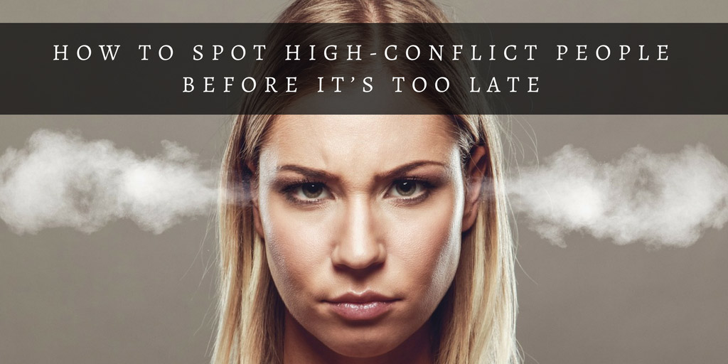 How to spot high-conflict people before it's too late - Big Think